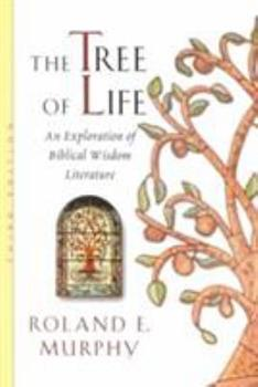 The Tree of Life: An Exploration of Biblical Wisdom Literature - Book  of the Anchor Bible Reference Library
