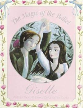 The Magic of the Ballet: Giselle 1862332266 Book Cover