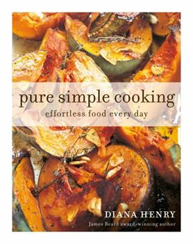 Pure Simple Cooking: Effortless food every day 1784725307 Book Cover
