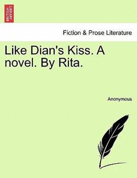 Paperback Like Dian's Kiss a Novel by Rita Book