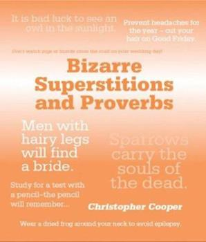 The World's Most Bizarre Superstitions and Proverbs 1402768311 Book Cover