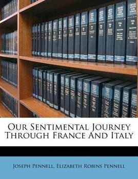 Paperback Our Sentimental Journey Through France and Italy Book