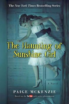 The Haunting of Sunshine Girl - Book #1 of the Haunting of Sunshine Girl