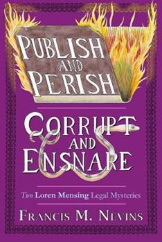 Publish and Perish/Corrupt and Ensnare 1605437409 Book Cover