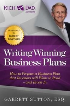 Rich Dad's Advisors®: The ABC's of Writing  Winning Business Plans: How to Prepare a Business Plan That Others Will Want to Read -- and Invest In (Rich Dad's Advisors) 0446694150 Book Cover