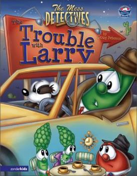 Mess Detectives: The: The Trouble with Larry (Big Idea Books®) - Book  of the Mess Detectives