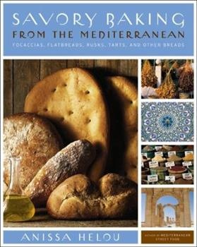 Savory Baking from the Mediterranean: Focaccias, Flatbreads, Rusks, Tarts, and Other Breads 0060542195 Book Cover