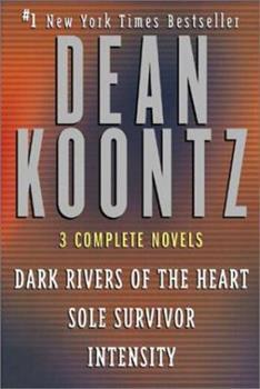 Three Complete Novels (Dark Rivers of the Heart / Sole Survivor / Intensity)