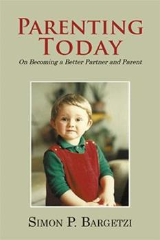 Paperback Parenting Today: On Becoming a Better Partner and Parent Book