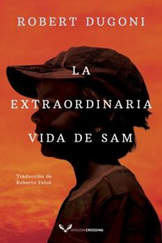 La extraordinaria vida de Sam 2496702191 Book Cover