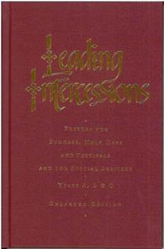 Leading Intercessions: Prayers for Sundays, Holy Days, and Festivals - Years A, B, & C 1853113778 Book Cover