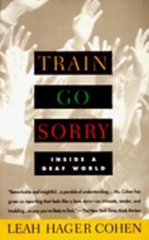 Train Go Sorry: Inside a Deaf World 0395636256 Book Cover