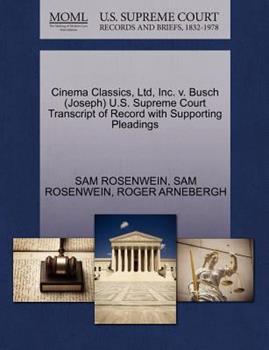 Paperback Cinema Classics, Ltd, Inc. V. Busch U. S. Supreme Court Transcript of Record with Supporting Pleadings Book