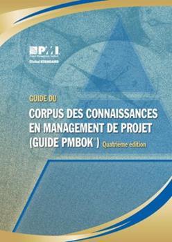 Paperback Guide Du Corpus Connaissances En Management De Project Guide Pmbok (French Edition) [French] Book