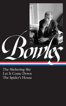 The Sheltering Sky / Let It Come Down / The Spider's House 1931082197 Book Cover