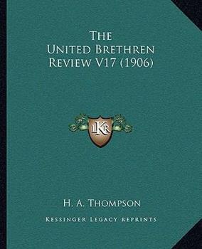 Paperback The United Brethren Review V17 Book