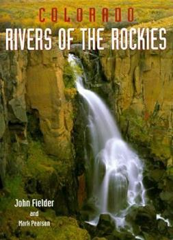 Colorado, rivers of the Rockies 1565790448 Book Cover