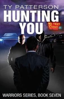 Hunting You - Book #7 of the Warriors