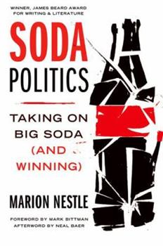 Soda Politics: Taking on Big Soda (and Winning) 0190263431 Book Cover