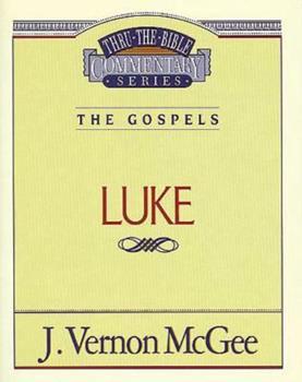 Luke - Book #37 of the Thru the Bible