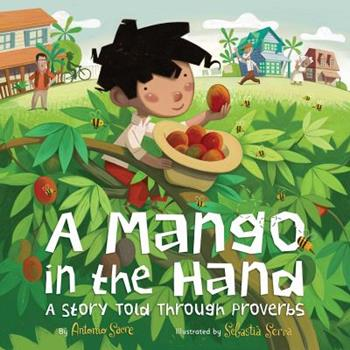 Hardcover A Mango in the Hand: A Story Told Through Proverbs Book