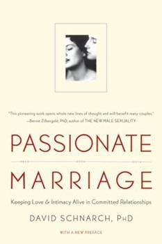 Passionate Marriage: Keeping Love and Intimacy Alive in Committed Relationships 0393040216 Book Cover