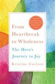 From Heartbreak to Wholeness 1250170435 Book Cover