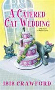 A Catered Cat Wedding 1496714962 Book Cover