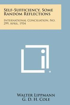 Paperback Self-Sufficiency, Some Random Reflections : International Conciliation, No. 299, April 1934 Book