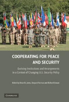 Hardcover Cooperating for Peace and Security: Evolving Institutions and Arrangements in a Context of Changing U.S. Security Policy Book