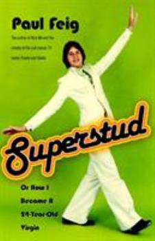 Superstud: Or How I Became a 24-Year-Old Virgin 1400051754 Book Cover
