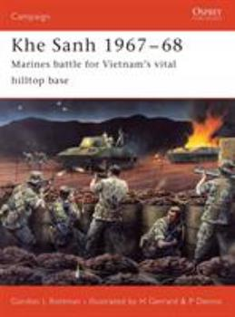 Khe Sanh 1967-68: Marines battle for Vietnam's vital hilltop base (Campaign) - Book #150 of the Osprey Campaign