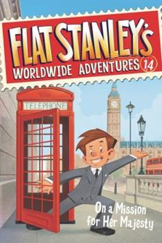 Flat Stanley's Worldwide Adventures #14: On a Mission for Her Majesty 0062366068 Book Cover