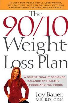 The 90/10 Weight-Loss Plan: A Scientifically Designed Balance of Healthy Foods and Fun Foods 1580631991 Book Cover