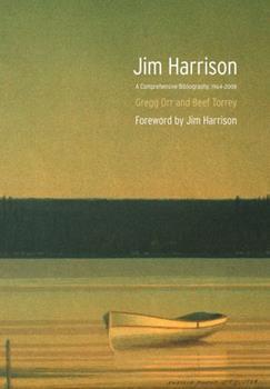 Jim Harrison: A Comprehensive Bibliography, 1964-2008 0803216149 Book Cover