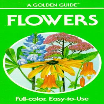Paperback Flowers: A Guide to Familiar American Wildflowers (Golden Guides) Book