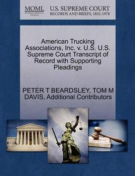 Paperback American Trucking Associations, Inc. V. U. S. U. S. Supreme Court Transcript of Record with Supporting Pleadings Book