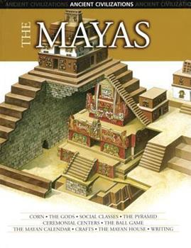 The Mayas (Ancient Civilizations) 0791084892 Book Cover