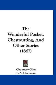 Hardcover The Wonderful Pocket, Chestnutting, and Other Stories Book