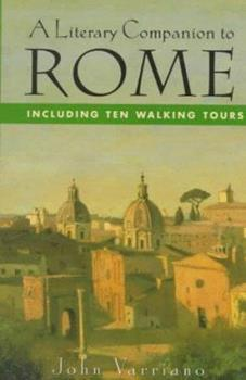 A Literary Companion to Rome: Including Ten Walking Tours (Literary Companion to Rome) 0312131127 Book Cover