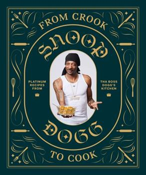 Hardcover From Crook to Cook: Platinum Recipes from Tha Boss Dogg's Kitchen (Snoop Dogg Cookbook, Celebrity Cookbook with Soul Food Recipes) Book