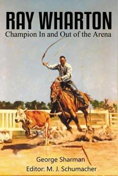 Paperback Ray Wharton: Champion In and Out of the Arena Book