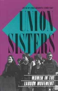Union Sisters: Women in the Labour Movement 0889610797 Book Cover