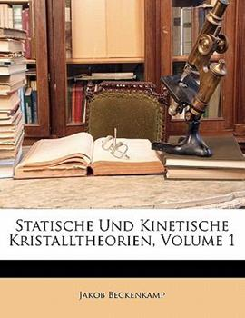 Paperback Statische Und Kinetische Kristalltheorien, Volume 1 Book