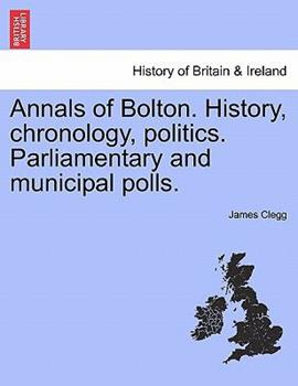 Paperback Annals of Bolton History, Chronology, Politics Parliamentary and Municipal Polls Book