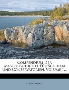 Paperback Compendium der Musikgeschichte F?r Schulen und Conservatorien, Volume 1... Book