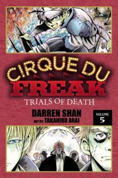 Cirque Du Freak: Trials of Death, Vol. 5 - Book #5 of the Cirque Du Freak: The Manga