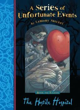 The Hostile Hospital - Book #8 of the A Series of Unfortunate Events