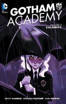 Gotham Academy, Volume 2: Calamity - Book  of the Gotham Academy Single Issues