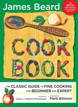 Hardcover The Fireside Cook Book : The Classic Guide to Fine Cooking for Beginner and Expert Book